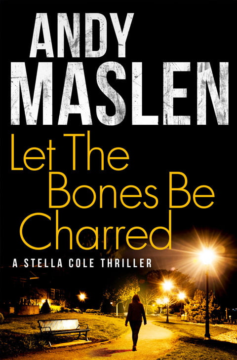 Andy Maslen - Let The Bones Be Charred - Book Cover